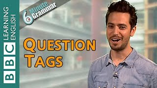 Question tags - 6 Minute Grammar