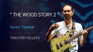 Sunny Tuladhar: The Wood Story 2 :The Storytellers (Guitarist Series)