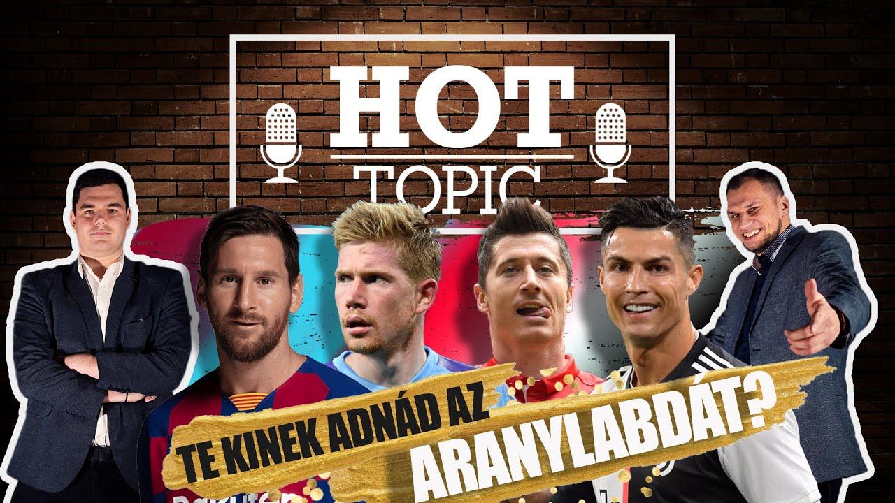Te kinek adnád az Aranylabdát? | Hot Topic | S01E32 | Unibet