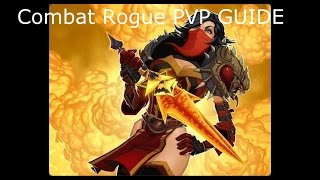 Warlords of Draenor: Combat Rogue PVP Guide ( 6.0.3)