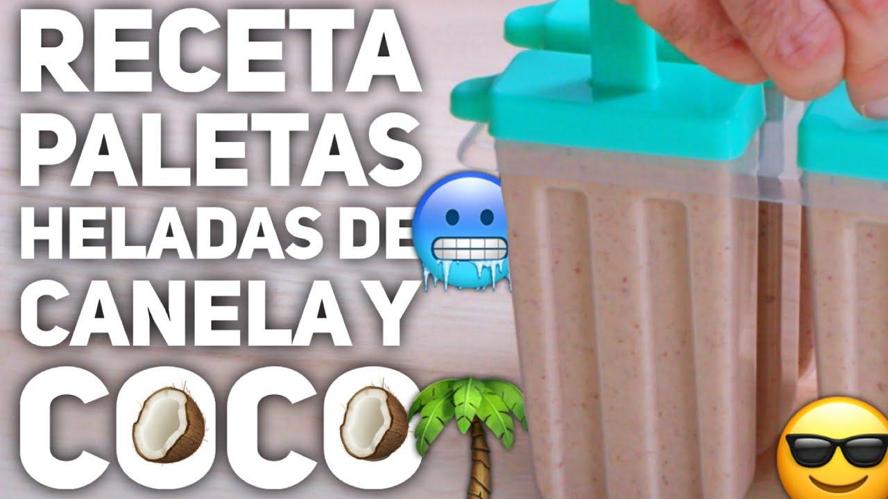 Receta De Paletas Heladas de Canela Y Coco - Come Y Adelgaza