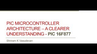 PIC 16F877  - Architecture - A clear understanding