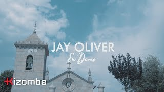 Jay Oliver - Ex Damo (feat. DJ Mil Toques) | Official Video