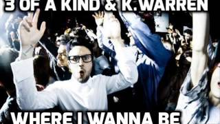 3 of a kind & k warren - where i wanna be YouTube Videos