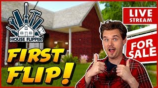 House Flipper LIVE Our First Flip! | House Flipper Simulator Video Game Gameplay