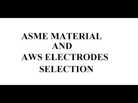 ASME Material Specification And AWS Electrodes Selection For Pressure Vessels Fabrication.