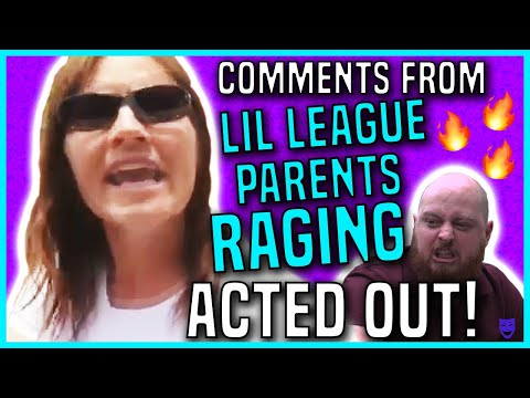 COMMENTS FROM LIL LEAGUE PARENTS RAGING ACTED OUT! - YouTube Comment Theater