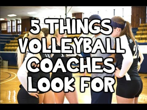 5 Things VOLLEYBALL COACHES Look For In TRYOUTS!