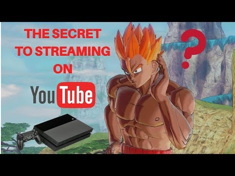 Dragonball xenoverse 2| The secret on how to Stream to YouTube