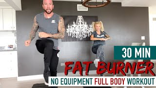 30 Min FAT BURNER! NO Equipment FULL BODY Home Workout! Burn Fat and Build Muscle