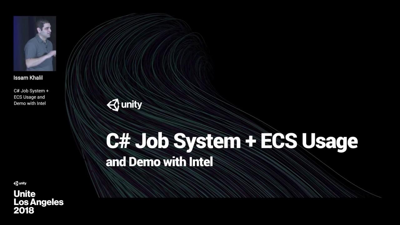 C# Job System + ECS usage and demo with Intel - Unite LA