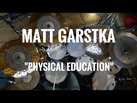 "Matt Garstka ""Physical Education"""
