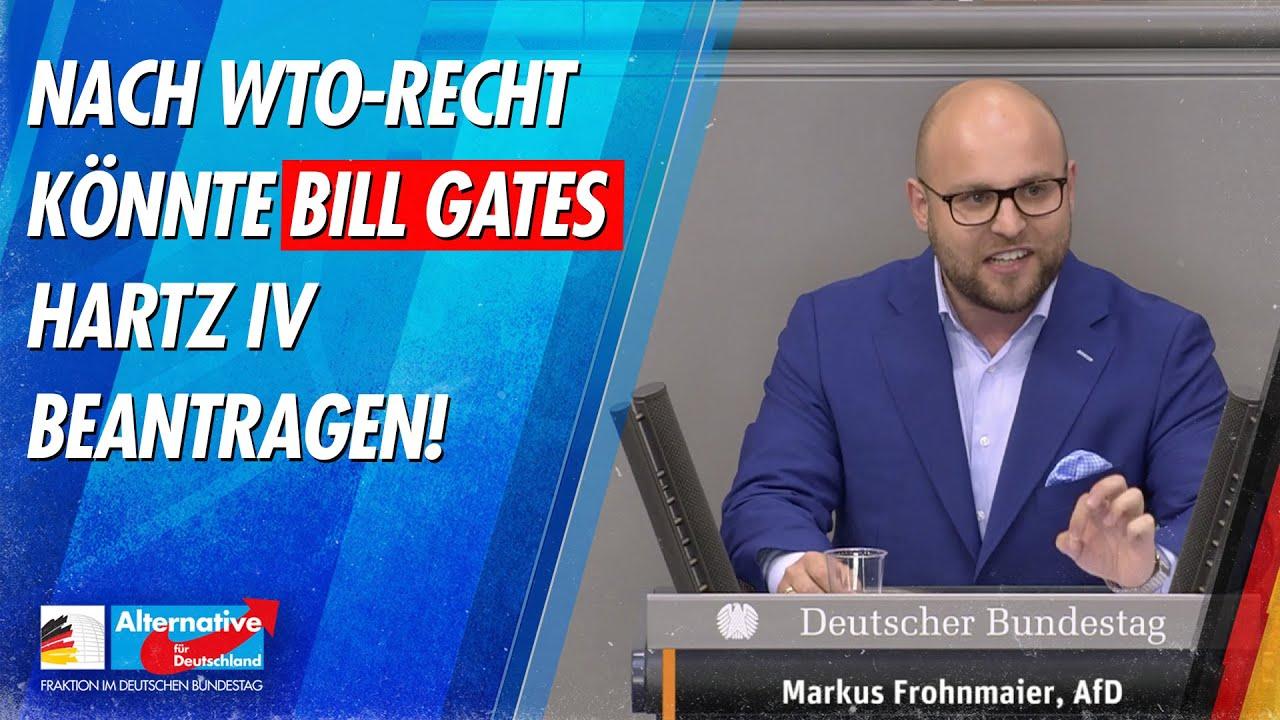 Nach WTO-Recht könnte Bill Gates Hartz 4 beantragen! - Markus Frohnmaier - AfD-Fraktion im Bundestag