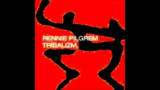 Rennie Pilgrem - Tribalizm