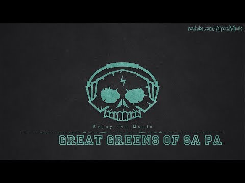 Great Greens Of Sa Pa by Niklas Ahlström – [Ambient Music]