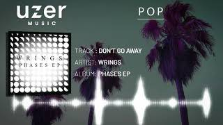 Wrings - Don't Go Away [Uzer Music - Essential Pop Music Playlist]