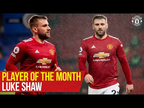 Player Of The Month | Luke Shaw | Manchester United
