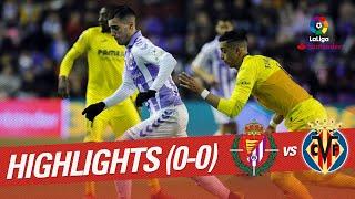 Highlights Real Valladolid vs Villarreal CF (0-0)