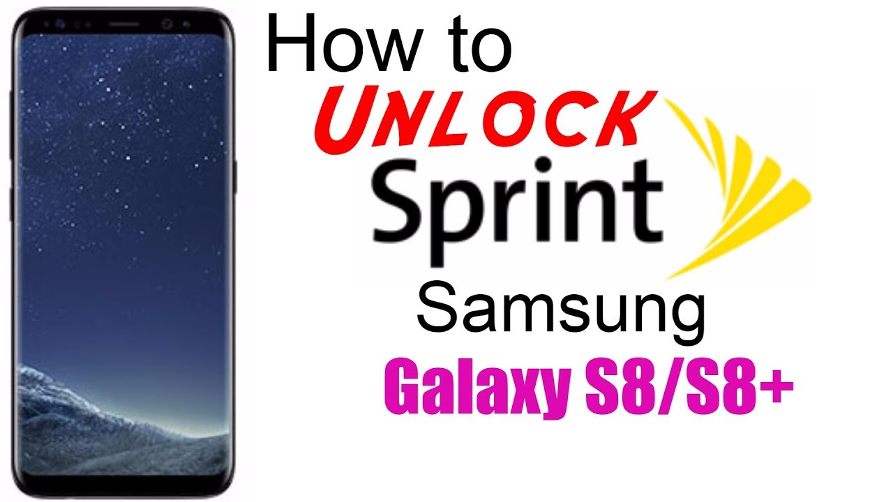 How to Unlock Sprint Samsung Galaxy S8 & S8+ (Plus) - Use in USA and  Worldwide