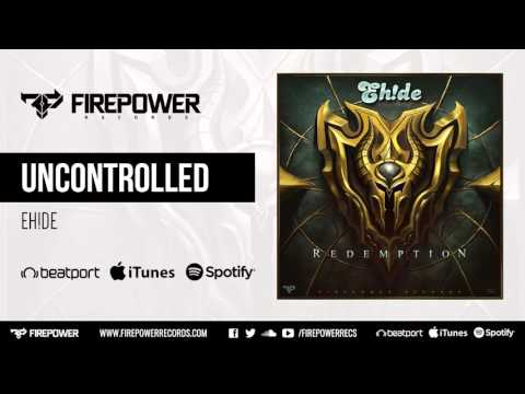 EH!DE - Uncontrolled [Firepower Records - Dubstep]