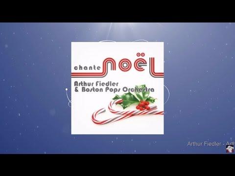 Arthur Fiedler & Boston Pops Orchestra Jouer de Noël (Full Album)