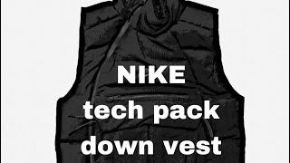 a3ac839348 NIKE tech pack down vest review ...