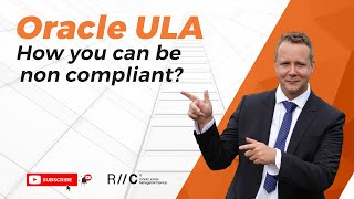 How you can be non compliant with an Oracle ULA