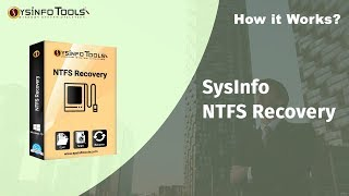 Recover Corrupted Data from NTFS File System For Windows 10 With SysInfo NTFS Recovery Software