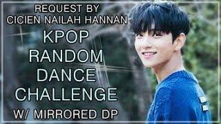 KPOP RANDOM DANCE CHALLENGE | w/mirrored DP | Request by Cicien Nailah Hannan