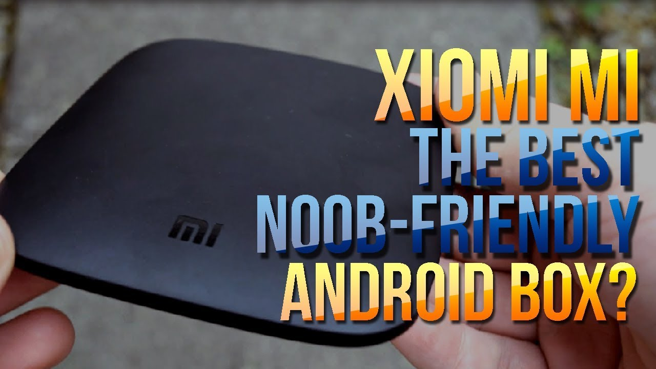 REVIEW: XIAOMI MI THE BEST NOOB FRIENDLY ANDROID TV BOX