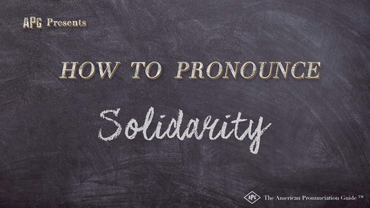 How to Pronounce Solidarity  Solidarity Pronunciation