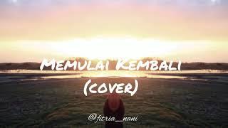 """Monita Tahalea """"memulai Kembali""""  Cover By Fitria Nani"""