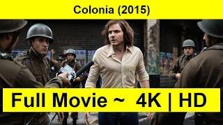 Colonia Full Length'MovIE 2015