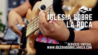 Iglesia Sobre La Roca | Advirtiendo El Peligro | Servicio Virtual | Predicas Cristianas 2020