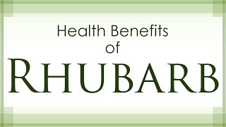 Rhubarb Health Benefits - Health Benefits of Rhubarb - Healthy Vegetables