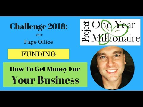 Project: One Year Millionaire - How to Get Startup Capital for Business/Investing