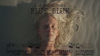 blue blue - iamamiwhoami (piano arrangement)