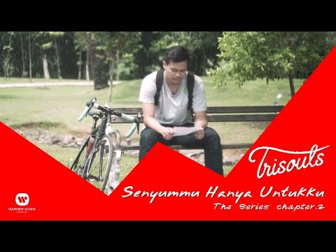 TRISOULS - Senyummu Hanya Untukku The Series - Chapter #2