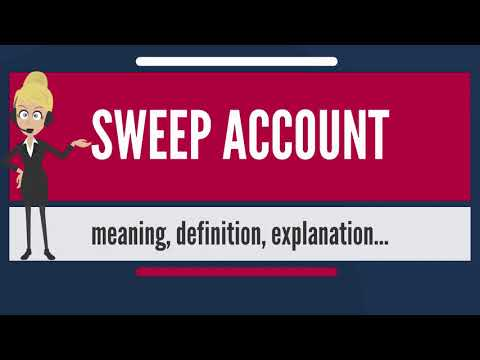 What is SWEEP ACCOUNT? What does SWEEP ACCOUNT mean? SWEEP ACCOUNT meaning & explanation