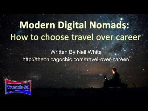 Modern Digital Nomads: How to choose travel over career