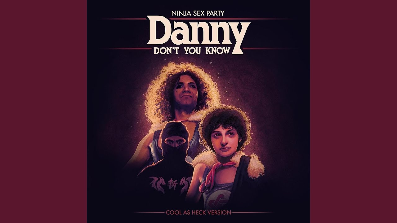 Download Danny Don't You Know (Cool as Heck Version)