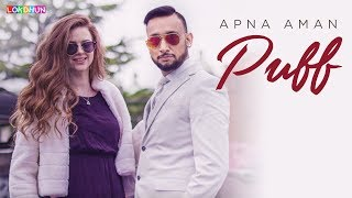 PUFF (Full Song) Apna Aman | Alicia McLaren | Lokdhun Punjabi | Latest Punjabi Song 2018