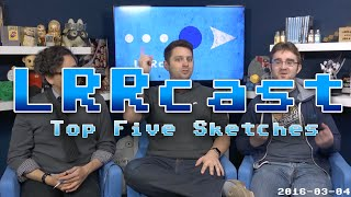 lrrcast top five sketches