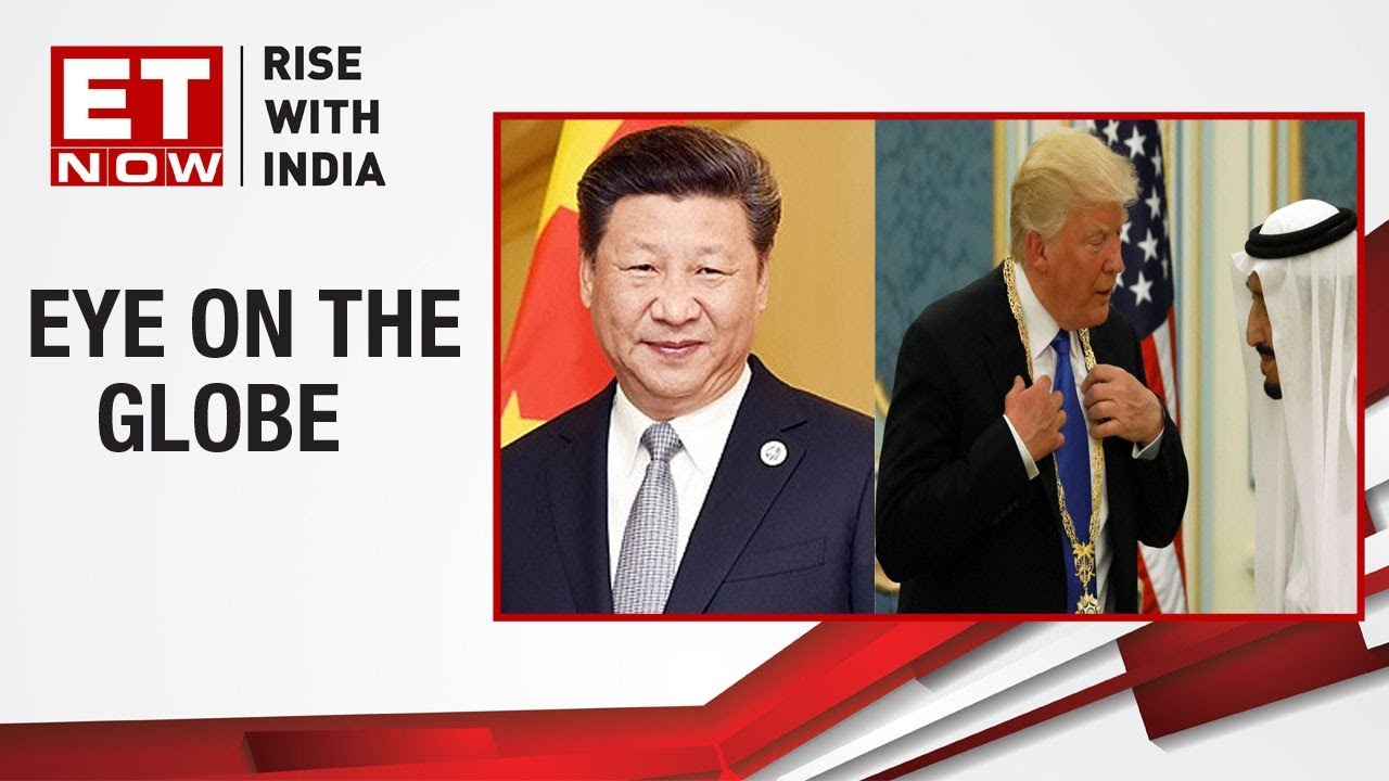 'US-China trade deal weeks away,' says Trump, Saudi threatens to ditch ''Petro-Dollar' trade scheme.