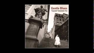 Tsuyoshi Yamamoto Trio - Gentle Blues