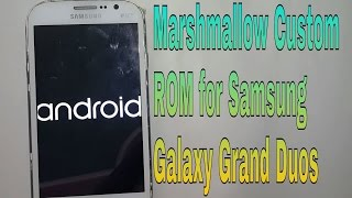 How to Flash Marshmallow 6.0 Custom Rom on Samsung Galaxy Grand Duos