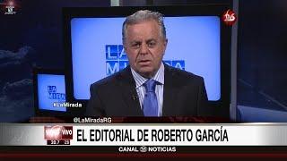 """Comentario editorial de Roberto García en su programa """"La mirada"""" - 26/06/17"""