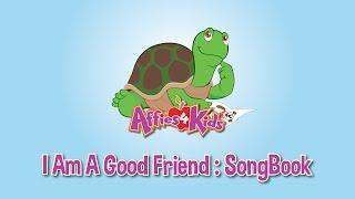 I Am A Good Friend: Teaching Children the importance of being a good friend