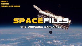 Arquivos espaciais: Telescópios - Olhos frescos no universo (Episódio 22 de 26)