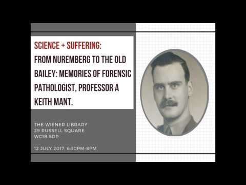Professor Tim Mant: From Nuremberg to the Old Bailey - Memories of Forensic Pathologist